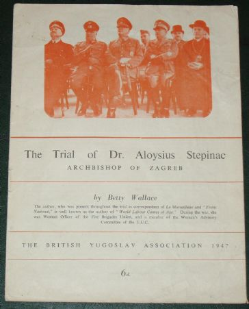 The Trial of Dr. Aloysius Stepinac, Archbishop of Zagreb, by Betty Wallace